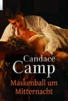 Maskenball um Mitternacht ebook by Candace Camp