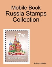 Mobile Book: Russia Stamps Collection ebook by Renzhi Notes