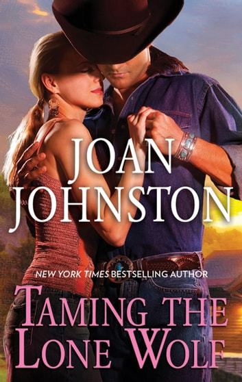 Taming The Lone Wolf (Mills & Boon M&B) ebook by Joan Johnston
