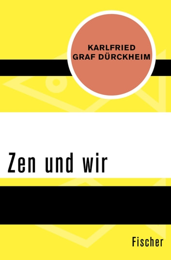 Zen und wir ebook by Karlfried Graf Dürckheim