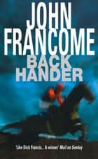Back Hander - An electrifying racing thriller ebook by John Francome