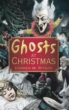 Ghosts at Christmas ebook by Darren W. Ritson