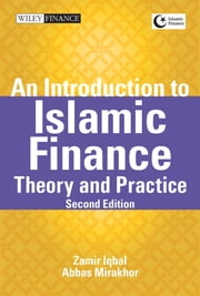 An Introduction to Islamic Finance - Theory and Practice ebook by Zamir Iqbal,Abbas Mirakhor
