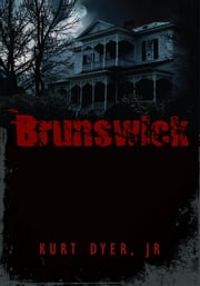 Brunswick ebook by Kurt Dyer, Jr