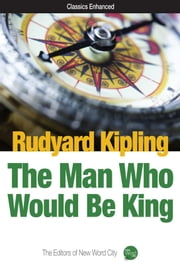 The Man Who Would Be King ebook by Rudyard Kipling and The Editors of New Word City