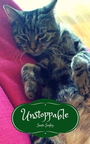 Unstoppable - Musings of Another Cat #3 ebook by Snape Sanfey