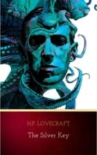 The Silver Key ebook by H.P. Lovecraft