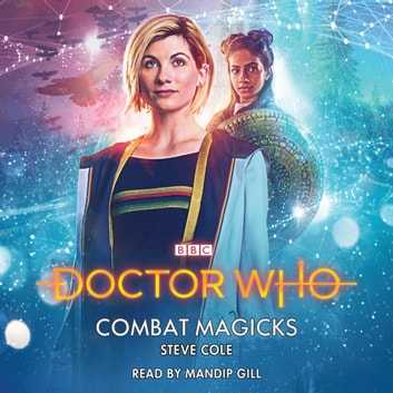 Doctor Who: Combat Magicks - 13th Doctor Novelisation audiobook by Steve Cole