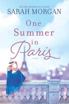 One Summer in Paris 電子書 by Sarah Morgan