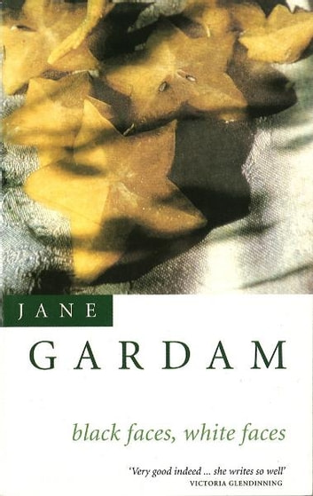 Black Faces, White Faces eBook by Jane Gardam