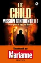 Mission confidentielle - Les 0rigines du mystère Reacher ebook by Lee Child