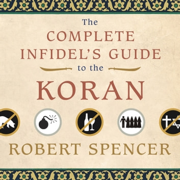The Complete Infidel's Guide to the Koran audiobook by Robert Spencer