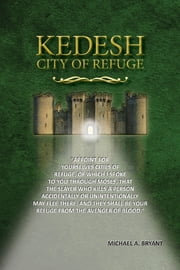 Kedesh, City of Refuge ebook by Michael Bryant