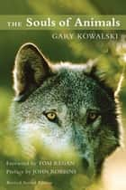 The Souls of Animals ebook by Gary Kowalski