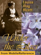 Under The Lilacs (Mobi Classics) ebook by Louisa May Alcott