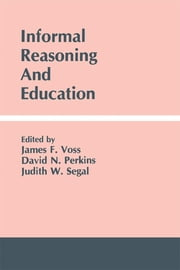 Informal Reasoning and Education ebook by James F. Voss,David N. Perkins,Judith W. Segal