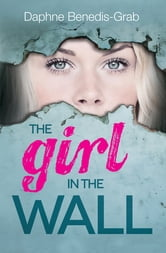 The Girl in the Wall ebook by Daphne Benedis-Grab