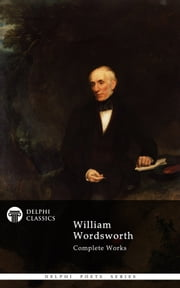 Complete Works of William Wordsworth (Delphi Classics) ebook by William Wordsworth,Delphi Classics