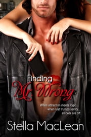 Finding Mr. Wrong - Liberated Ladies, #1 ebook by Stella MacLean