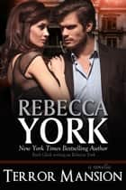 Terror Mansion (Decorah Security Series, Book #12) ebook by Rebecca York
