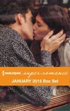 Harlequin Superromance January 2015 - Box Set - An Anthology 電子書 by Janice Kay Johnson, Jennifer McKenzie, Claire McEwen,...