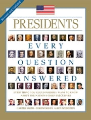 Presidents: Every Question Answered ebook by Carter Smith