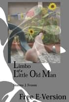 Limbo of a Little Old Man ebook by Stormy Froom