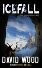 Icefall ebook by David Wood
