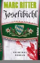 Josefibichl - Kriminalroman ebook by Marc Ritter