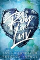 Boy in Luv - In Luv Duet ebook by Jay Crownover, Rebecca Yarros