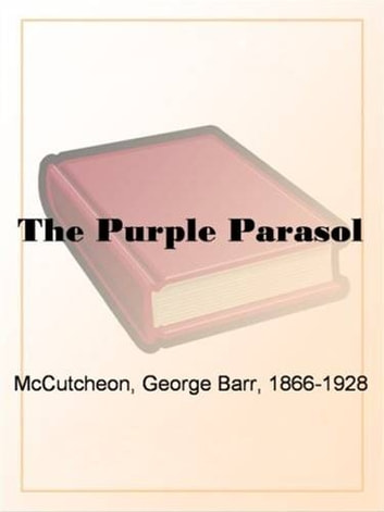 The Purple Parasol ebook by George Barr McCutcheon