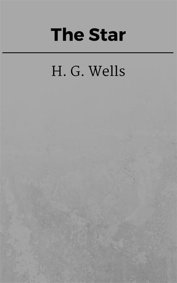 The Star ebook by H. G. Wells