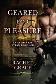 Geared for Pleasure ebook by Rachel Grace