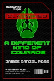 A Different Kind of Courage ebook by James Daniel Ross