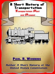 A Short History of Transportation ebook by Paul R. Wonning