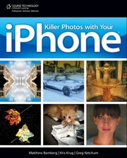 Killer Photos with Your iPhone, 1st ed ebook by Krug Ketchum Bamberg