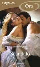 Scandalo (I Romanzi Oro) ebook by Amanda Quick, Silvia Accardi