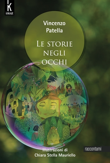Le storie negli occhi ebook by Vincenzo Patella,Chiara Stella Mauriello