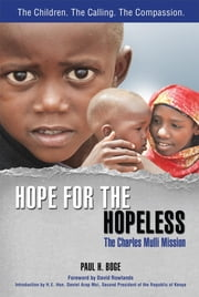 Hope for the Hopeless - The Charles Mulli Mission ebook by Paul H Boge,David Rowlands