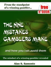 The Nine Mistakes Gamblers Make ebook by Alan Samonte