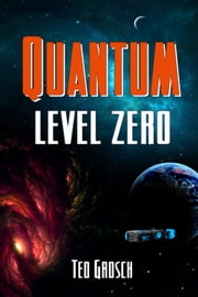 Quantum Level Zero ebook by Ted Grosch