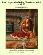 The Hesperides & Noble Numbers: Vol. 1 and 2 ebook by Robert Herrick