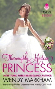 A Thoroughly Modern Princess ebook by Wendy Markham