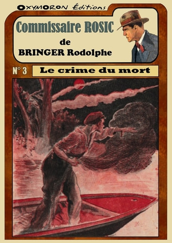 Le crime du mort ebook by Rodolphe Bringer
