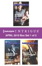 Harlequin Intrigue April 2015 - Box Set 1 of 2 - An Anthology ebook by Delores Fossen, Julie Miller, Lisa Childs