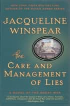 The Care and Management of Lies - A Novel of the Great War ebook by Jacqueline Winspear