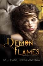 Demon Flames ebook by M.J. Haag, Becca Vincenza