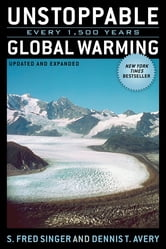 Unstoppable Global Warming - Every 1,500 Years ebook by Fred Singer,Fred S. Singer,Dennis Avery