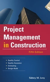Project Management in Construction ebook by Sidney Levy