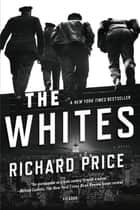 The Whites ebook by Richard Price,Harry Brandt